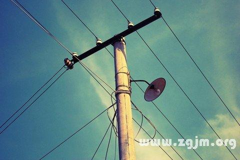 梦见电线杆